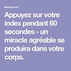 Appuyez sur votre index pendant 60 secondes - un miracle agréable se produira dans votre corps.