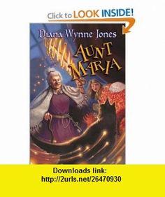 Aunt Maria Diana Wynne Jones , ISBN-10: 0066237424  ,  , ASIN: B000F6Z51I , tutorials , pdf , ebook , torrent , downloads , rapidshare , filesonic , hotfile , megaupload , fileserve
