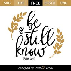 *** FREE SVG CUT FILE for Cricut, Silhouette and more *** Be Still & Know