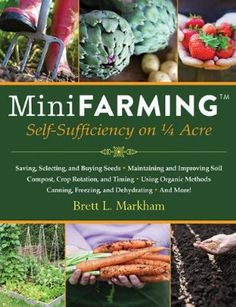 Mini Farming Book. Self sufficiency with 1/4 acre of land.