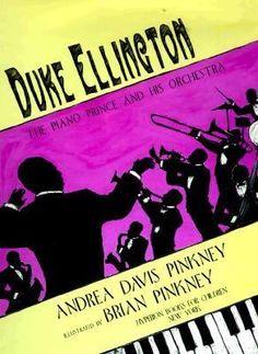 Pinkney, Andrea. Duke Ellington: The Piano Prince and His Orchestra. Hyperion, 2006. 32 p. (978-0786814206) Pri, Int. A brief recounting of the career of this jazz musician and composer who, along with his orchestra, created music that was beyond category.