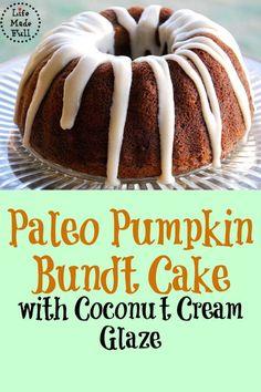 Paleo Pumpkin Bundt Cake with Coconut Cream Glaze  #LifeMadeFull