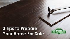 3 Tips for Preparing Your Home for Sale
