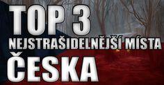 Top 3 - Nejstrašidelnější místa Česka
