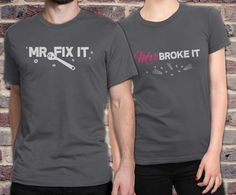Funny Couple Shirts, Couple shirts, Funny couple outfit, Mr. Fix it and Mrs. Broke it, handyman gift, couple shirt set, Cute couple shirts This is a cute idea for the handyman, especially if there is a good reason he needs to be a handyman. This matching couple t shirt set is a perfect idea even for newlyweds. Mr. Fix it and Mrs. Broke it, the perfect match! This listing includes a man and a woman´s shirt in your choice of matching color. HOW TO ORDER: ----------------------- - Select the…