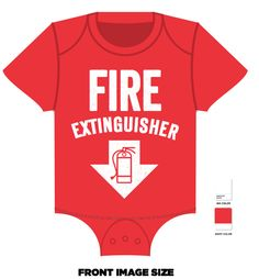 Fire Extinguisher Onesie Front. Red with White Type. TOO FUNNY!