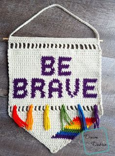 Be Brave Wall Hanging free crochet pattern by Divine Debris ~ #FreeCrochetPattern