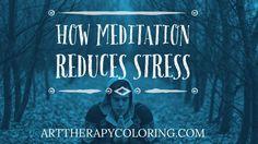 How meditation reduces stress #Adultcoloringbooks #Adultcoloring #Coloringbooksforgrownups #Coloringbooksforadults