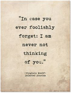 I was foolish for a long time, and I will never again be. Know that is true.