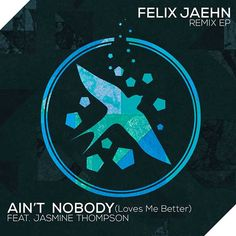 Felix Jaehn Feat. Jasmine Thompson – Ain't Nobody (Loves Me Better)