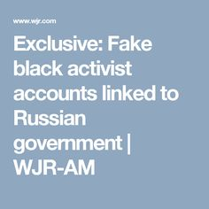 Exclusive: Fake black activist accounts linked to Russian government | WJR-AM