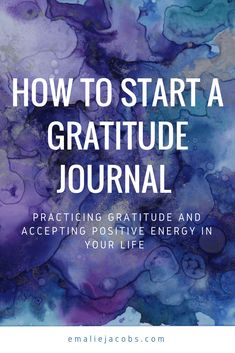 Practicing Gratitude | Journal | Learning how to find happiness | Accepting Positive Energy | Happy Writer | emaliejacobs.com  via @emalie_jacobs
