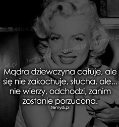 Mądra dziewczyna całuje, ale się nie zakochuje, słucha, ale... - TeMysli inspirujące cytaty i złote myśli, przemyślenia i sentencje życiowe.