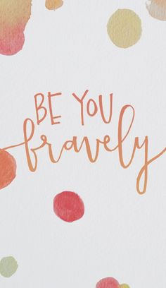 Bravelets Blog: BE YOU, BRAVELY