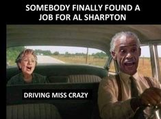 Al Sharpton driving Miss Crazy