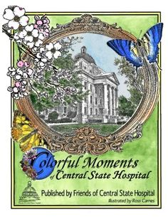 Colorful Moments of Central State Hospital by Edwin Atkins… Central States, Story Of The World, Founding Fathers, Asylum, Thought Provoking, Worlds Largest, Coloring Books, In This Moment, Colorful