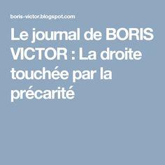 Le journal de BORIS VICTOR : La droite touchée par la précarité