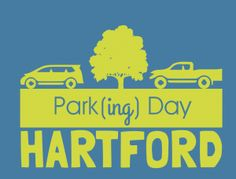 Park(ing) Day. Friday, September 19th in Hartford! Check out this day long event on the Hartford Has it website