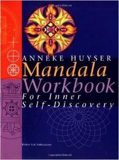 Mandala Workbook for Inner Self-Discovery: Anneke Huyser: 9789074597562: Amazon.com: Books