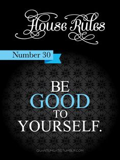 Quite possibly the most important rule.