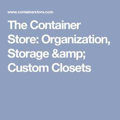 The Container Store: Organization, Storage & Custom Closets