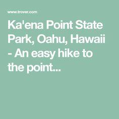 Ka'ena Point State Park, Oahu, Hawaii - An easy hike to the point...