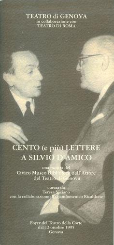 CENTO (e più) LETTERE A SILVIO D'AMICO,  una mostra del Museo Biblioteca dell'Attore, a cura di Teresa Viziano  con la collaborazione di Gian Domenico Ricaldone,  Foyer del Teatro della Corte,  ottobre 1995