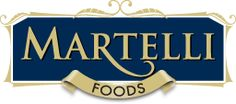 """""""For the Love of Food."""" Martelli Foods began in 1927"""