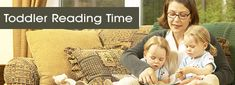 Toddler Reading Time: What, when and how to read with toddlers! Got a couple of very good ideas here!