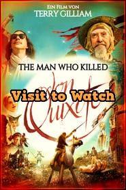 Hd The Man Who Killed Don Quixote 2018 Ganzer Film Deutsch The Man Don Quixote Watch Tv Shows