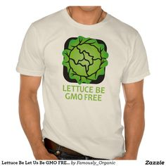Lettuce Be Let Us Be GMO FREE Organic Logo Tee Shirt Anti-Monsanto Against Monsanto Vegan Vegetarian Gifts