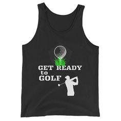 Get Ready To Golf Golfing Hobby Golfers Unisex  Tank Top