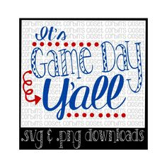 It's Game Day Y'all Cutting File - SVG PNG JPEG Files - Silhouette Cameo/Cricut by CorbinsCloset on Etsy