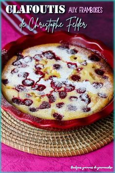 Raspberry clafoutis from the famous Alsatian pastry chef Christophe Felder - Appetizer Recipes Chef Recipes, Italian Recipes, Appetizer Recipes, Cooking Recipes, Homemade Desserts, Easy Desserts, Chefs, Mexican Dessert Recipes, Italian Pastries
