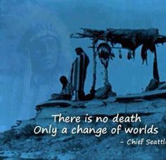 There is no death...