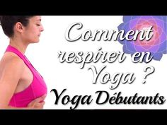 Comment Respirer en Yoga - Débutants - Dirga avec Ariane - YouTube