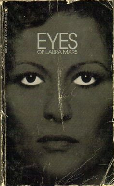 Eyes of Lara Mars Suddenly Laura Mars can see through the eyes of a serial killer as he commits his crimes. Great book and movie starring Faye Dunaway. Great Movies, Great Books, My Books, Book Cover Design, Book Design, Sun Conjunct Pluto, Johnny Rivers, Into The Badlands, Faye Dunaway