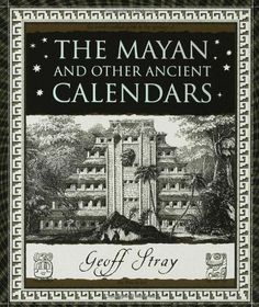 The Mayan and Other Ancient Calendars (Wooden Books) by Geoff Stray, http://www.amazon.com/dp/0802716342/ref=cm_sw_r_pi_dp_h1Z9pb0KM98E5