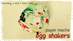 Teaching 2 and 3 Year Olds: Making paper mache shakers for preschool music!