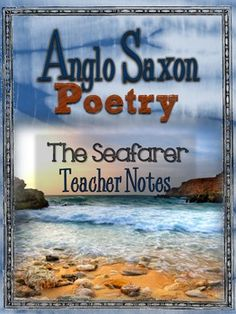 Free. The Seafarer Teacher Notes, Anglo Saxon Poetry
