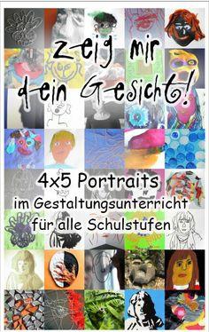 Anleitungsmappe: Kreative Ideen für den Gestaltungsunterricht (Textiles Werken, Werken, Zeichnen, Experimentelles Gestalten) für alle Schulstufen: Zeig mir dein Gesicht! 4x5 Portraits