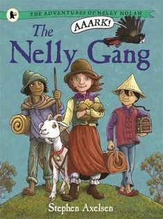 The Adventures of Nelly Nolan The Nelly Gang by Stephen Axelsen, available at Book Depository with free delivery worldwide. Books Australia, Sydney Australia, Mighty Ape, Going To University, This Is A Book, Book 1, Book Week, Book Authors, Book Publishing