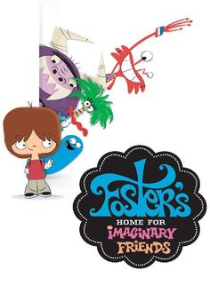 Fosters Home For Imaginary Friends TV Series 2004 2009