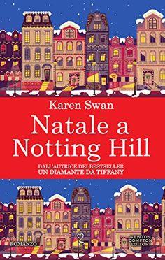Natale a Notting Hill (eNewton Narrativa) di Karen Swan https://www.amazon.it/dp/B01M1A58EC/ref=cm_sw_r_pi_dp_x_91jqybKRSRRXF
