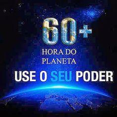 É hoje a HORA DO PLANETA!!!!