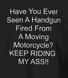 Keep riding my ass.