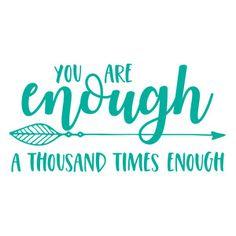 Jillibean Soup - Silhouette Design Store / Cut File - You are Enough Silhouette Cameo Projects, Silhouette Design, Inspirational Quotes, Motivational Quotes, Cricut Explore Air, You Are Enough, Cricut Creations, Cricut Vinyl, New Hobbies