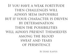 #determined   #focused   #character   #quote      by Ernie Kasper