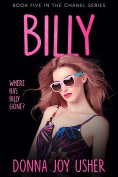 """Read """"Billy The Chanel Series, by Donna Joy Usher available from Rakuten Kobo. Book Five in the Award-Winning Chanel Series is Here. Discovery News, Sunglasses Women, Chanel, Digital, Style, Fashion, Loosing Weight, Exercise, Eating Plans"""