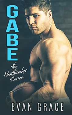 Gabe (The Heartbreaker Series Book 1) eBook: Evan Grace: Amazon.co.uk: Kindle Store